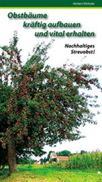 Obstbäume kräftig aufbauen und vital erhalten – Nachhaltiges Streuobst!